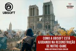 Como a Ubisoft está ajudando na reconstrução de Notre-Dame