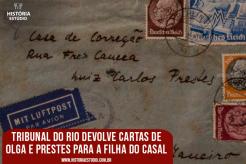 Tribunal do Rio devolve cartas de Olga e Prestes para a filha do casal