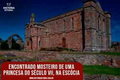 Encontrado mosteiro de uma princesa do século VII, na Escócia